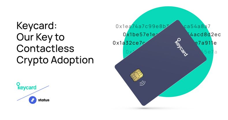 Keycard: Our Key to Contactless Crypto Adoption